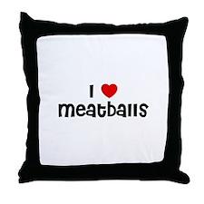 I * Meatballs Throw Pillow