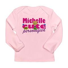 Cute Michelle Long Sleeve Infant T-Shirt