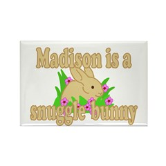 Madison is a Snuggle Bunny Rectangle Magnet (10 pa