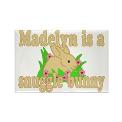 Madelyn is a Snuggle Bunny Rectangle Magnet (100 p