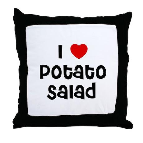 I * Potato Salad Throw Pillow
