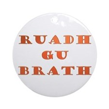 Gaelic Ruadh Gu Brath Ornament (Round)