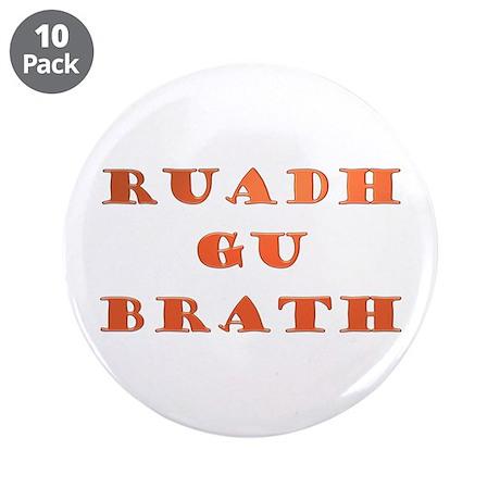 """Gaelic Ruadh Gu Brath 3.5"""" Button (10 pack)"""