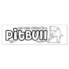 My Best Friend Is A Pitbull Bumper Sticker