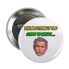 "Too Stupid To Insult 2.25"" Button"