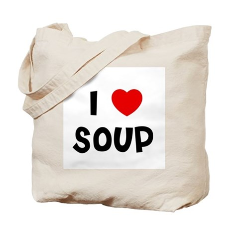 I * Soup Tote Bag