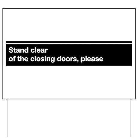 NYC Subway closing doors Yard Sign