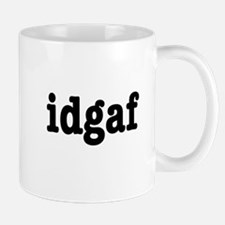 idgaf I Don't Give a F*ck Mug