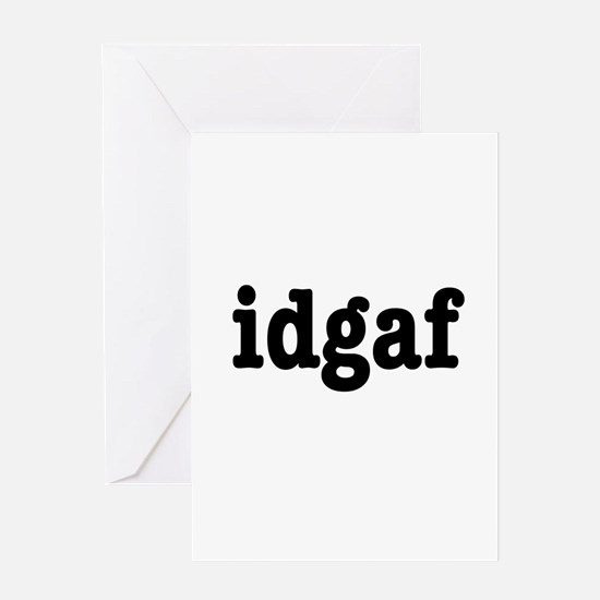 idgaf I Don't Give a F*ck Greeting Card