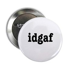 """idgaf I Don't Give a F*ck 2.25"""" Button (10 pack)"""