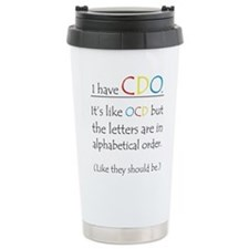 """I have CDO ...""<br> Travel Mug"