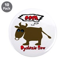 """Funny Dyslexic Cow 3.5"""" Button (10 pack)"""