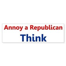 Annoy a Republican - Think Bumper Sticker