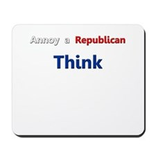 Annoy a Republican - Think Mousepad