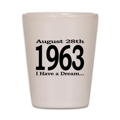 1963 - I Have a Dream Shot Glass