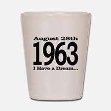 1963 - I Have a Dream Shot Glass