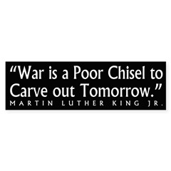 War is a Poor Chisel (bumper sticker)