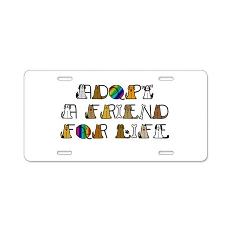 Adopt a Friend for Life Aluminum License Plate