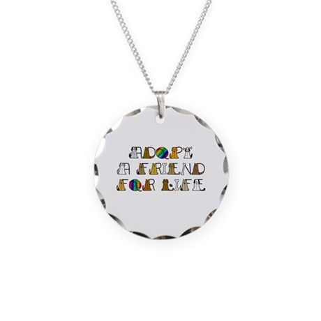 Adopt a Friend for Life Necklace Circle Charm