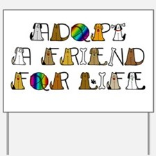 Adopt a Friend for Life Yard Sign