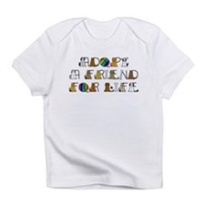 Adopt a Friend for Life Infant T-Shirt