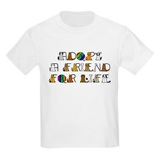 Adopt a Friend for Life T-Shirt