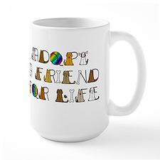 Adopt a Friend for Life Mug