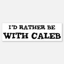 With Caleb Bumper Bumper Bumper Sticker