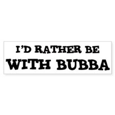 With Bubba Bumper Bumper Sticker