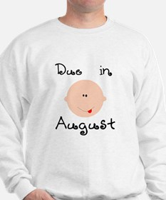 Due in August Sweatshirt