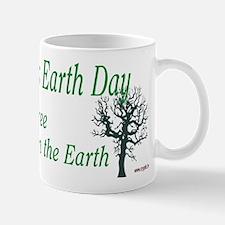 Every day is Earth Day Mug