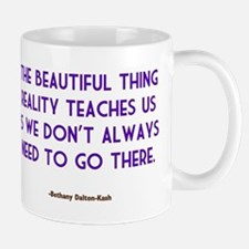 The Beautiful Thing Reality T Mug