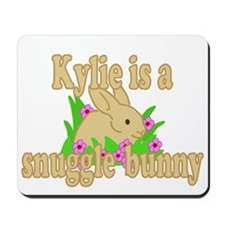 Kylie is a Snuggle Bunny Mousepad
