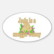 Jada is a Snuggle Bunny Sticker (Oval)