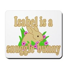 Isabel is a Snuggle Bunny Mousepad