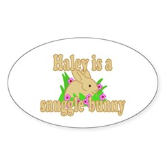 Haley is a Snuggle Bunny Sticker (Oval 10 pk)