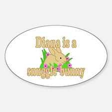 Diana is a Snuggle Bunny Sticker (Oval)