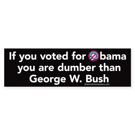 Dumber than Bush Nobama Sticker