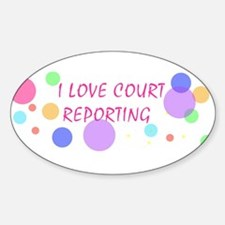 I love court reporting - Oval Decal