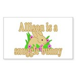 Allison is a Snuggle Bunny Sticker (Rectangle 10 p