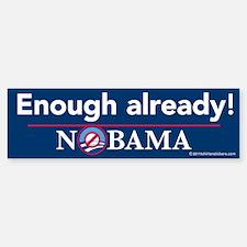 Enough already! Nobama Bumper Bumper Sticker