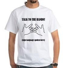 Talk To The Hands - Shirt