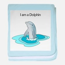 I am a Dolphin baby blanket