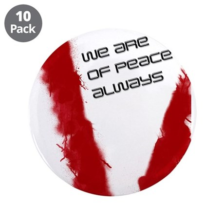 "We are of peace always 3.5"" Button (10 pack)"