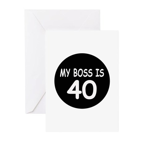 My Bosss Is 40 Greeting Cards (Pk of 10)