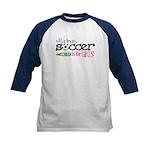 Soccer is for GIRLS! - Kids Baseball Jersey