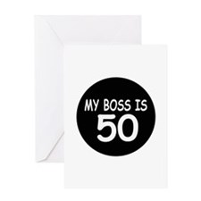 My Boss Is 50 Greeting Card