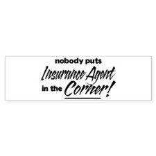 Insurance Nobody Corner Bumper Sticker