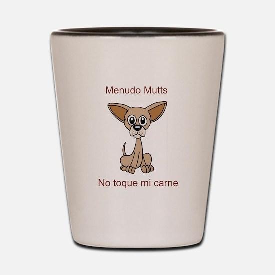 Cute Funny chihuahua sayings Shot Glass