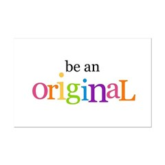 Be an Original (bright) Posters